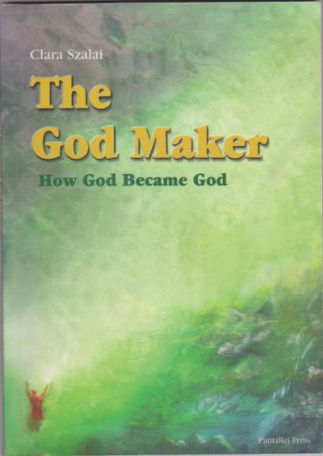 9789659114504: The God Maker: How God Became God