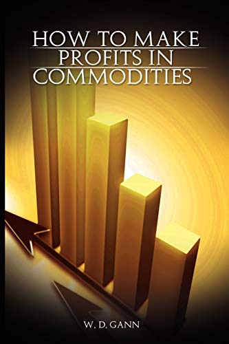 How to Make Profits in Commodities: W. D. Gann