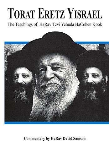 Torat Eretz Yisrael: The Teachings of HaRav Tzvi Yehuda HaCohen Kook: Commentary by David Samson; ...