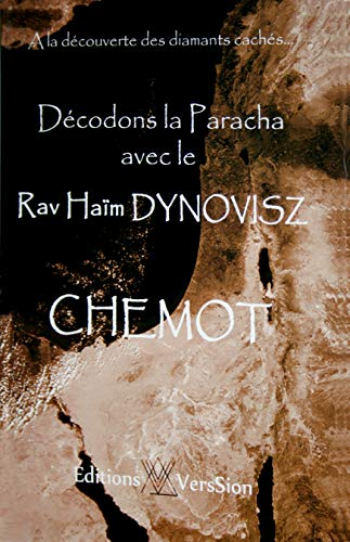 9789659230204: D�codons la Paracha avec le Rav Haim Dynovisz : Livre de Chemot
