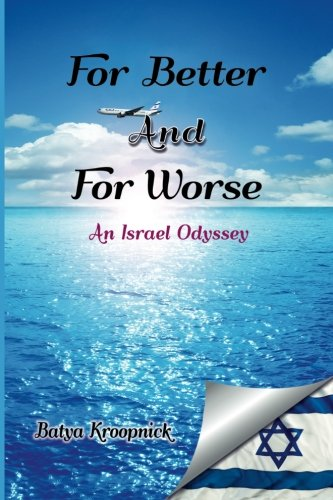 For Better And For Worse: An Israel: Batya Kroopnick