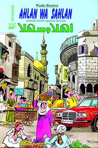 Ahlan Wa Sahlan Methode d'Arabe Egyptien du: Wadie Boutros
