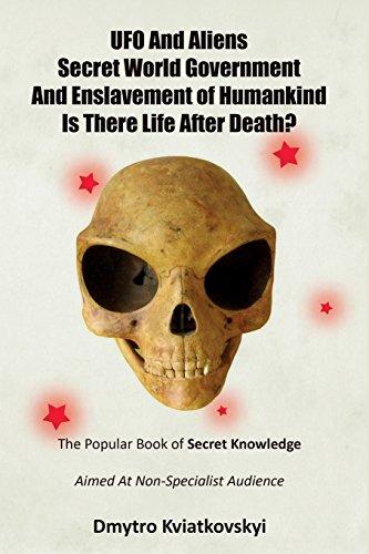 UFO and Aliens. Secret World Government and: Dmytro Kviatkovskyi