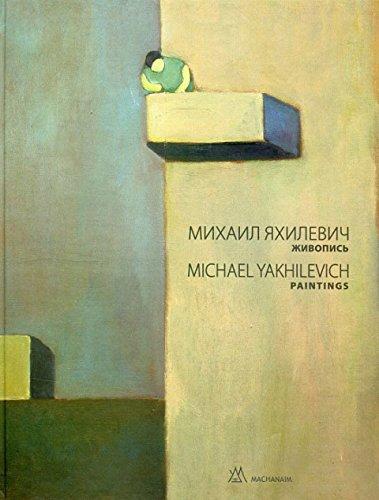 Michail Jachilevic: Zivopis - Michael Yakhilevich: Paintings: Yakhilevich, Michael / Sihov, ...