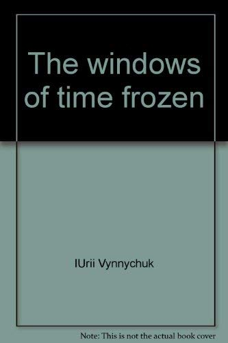 9789667493172: The windows of time frozen: And other stories