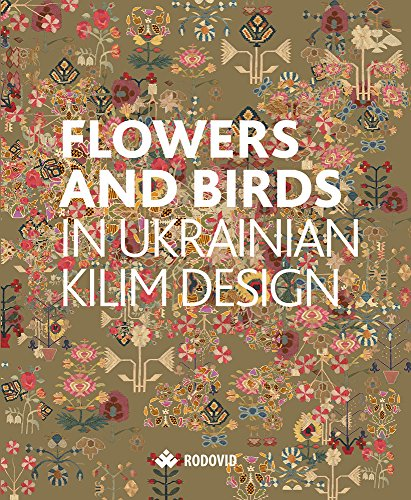 9789667845827: Flowers and Birds in Ukrainian Kilim Design