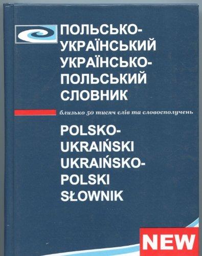 9789668272059: Slownik Polsko - Ukrainski i Ukrainsko - Polski blisko 50 tysiecy slow i zwrotow