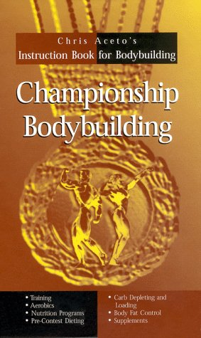 9789669168085: Championship Bodybuilding : Chris Aceto's Instruction Book For Bodybuilding