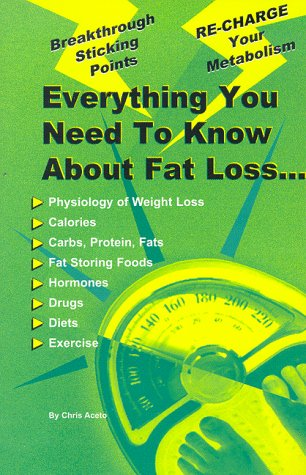9789669168245: Everything You Need To Know About Fat Loss by Aceto, Chris (1997) Paperback