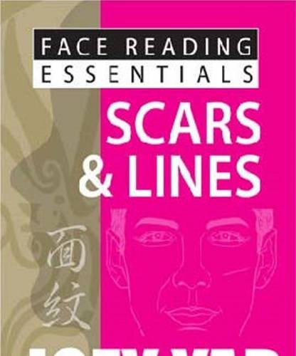 Face Reading Essentials - Scars & Lines: Yap, Joey