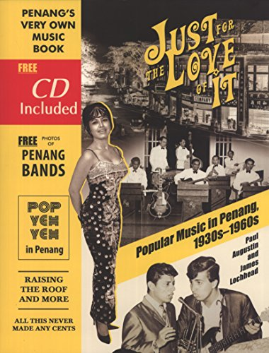 9789670630649: Just for the Love of It: Popular Music in Penang, 1930s-1960s