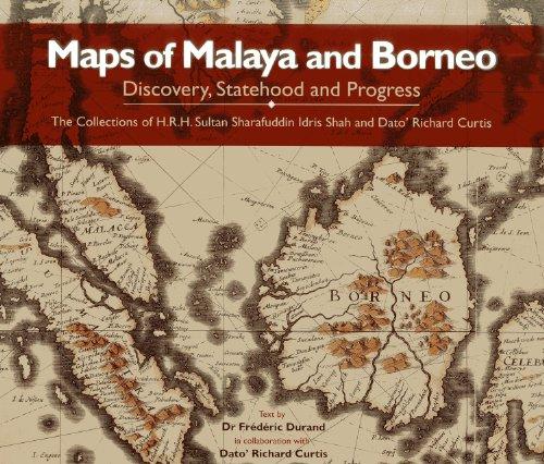 9789671061732: Maps of Malaya and Borneo: Discovery, Statehood and Progress