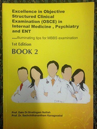 9789671101865: Excellence in Objective Structured Clinical Examination (OSCE) in Internal Medicine, Psychiatry and ENT ..... illuminating tips for MBBS examination BOOK 2
