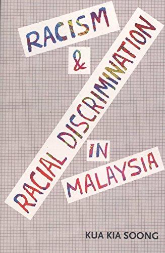 Racism & Racial Discrimination in Malaysia: A: Kua Kia Soong