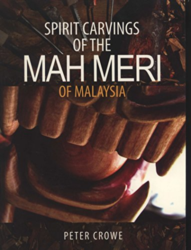 9789671228227: Spirit Carvings of the Mah Meri of Malaysia: The Collection of Peter and Rohani Crowe
