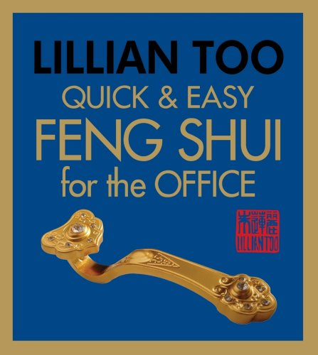 Quick & Easy Feng Shui Office (9789673290130) by Lillian Too