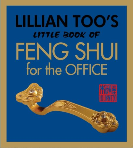 Lillian Too's Little Book of Feng Shui for the Office (9789673290147) by Lillian Too