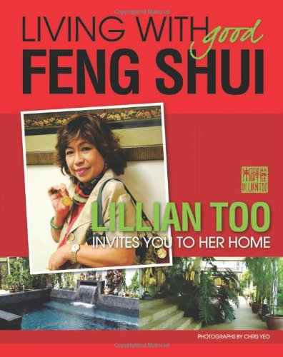 Living with Good Feng Shui: Lillian Too