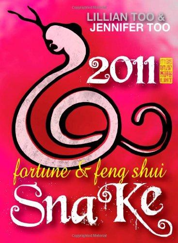 9789673290444: Lillian Too & Jennifer Too Fortune & Feng Shi 2011 Snake (Fortune & Feng Shui)