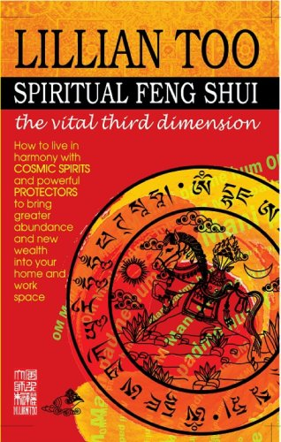 Spiritual Feng Shui the vital third dimension (9789673291007) by Lillian Too