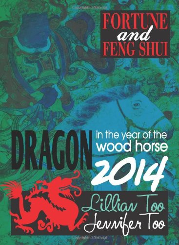 Lillian Too & Jennifer Too Fortune & Feng Shui 2014 Dragon: Lillian Too & Jennifer Too