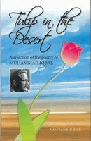 9789675062681: Tulip in the Desert: Selection of Poetry of Muhammad Iqbal