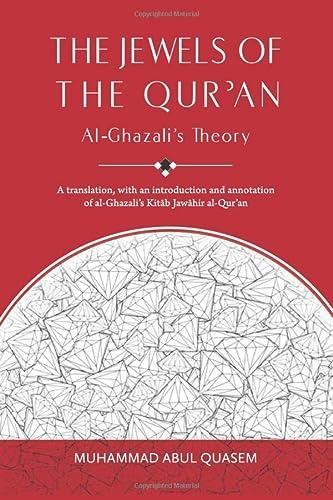 9789675062971: The Jewels of the Qur'an: Al-Ghazali's Theory: A Translation of Imam al-Ghazali's 'Kitab Jawahir al-Qur'an'