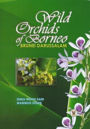 9789675224256: Wild Orchids of Borneo, Brunei Darussalam