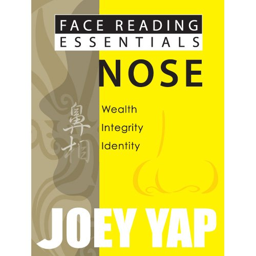 Nose (Face Reading Essentials): Yap, Joey