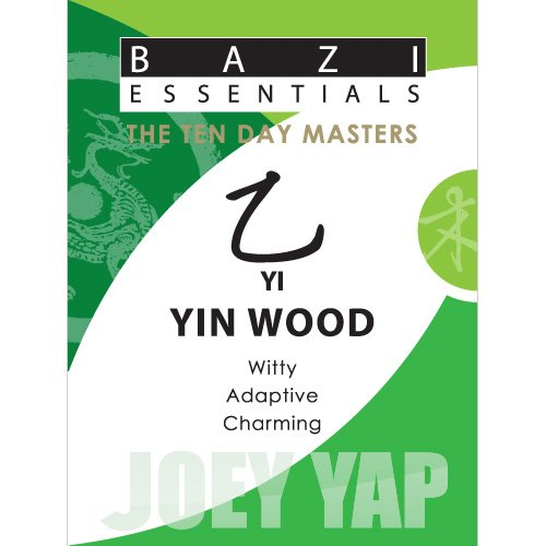 9789675395178: BaZi Essentials -- Yi Yin Wood: Witty, Adaptive, Charming