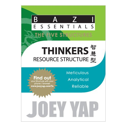 BaZi Essentials -5 Structures: Thinkers (Resource Structure): Joey Yap