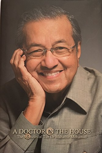 9789675997228: A Doctor in the House: The Memoirs of Tun Dr. Mahathir Mohamad