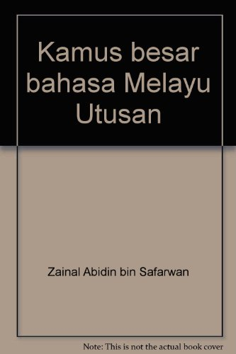 Kamus besar bahasa Melayu Utusan: Zainal Abidin bin