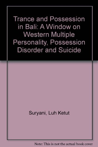 9789676531148: Trance and Possession in Bali: A Window on Western Multiple Personality, Possession Disorder, and Suicide