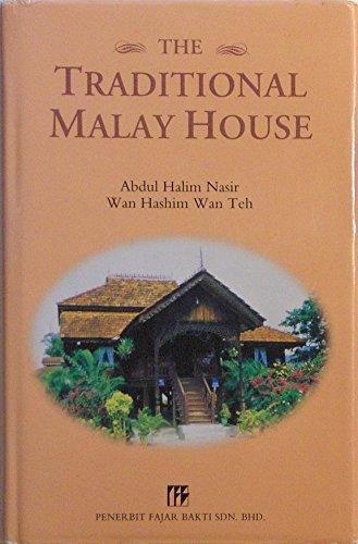 The traditional Malay house: Abdul Halim Nasir