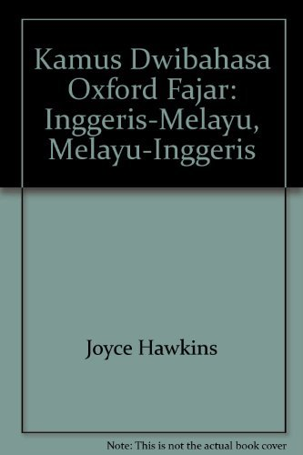 Kamus Dwibahasa Oxford Fajar: Inggeris-Melayu, Melayu-Inggeris: Joyce Hawkins