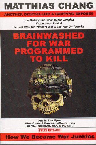9789676906748: Brainwashed for War - Programmed to Kill: The Military-Industrial-Media Complex Propaganda behind the Cold War, Vietnam War & War on Terrorism