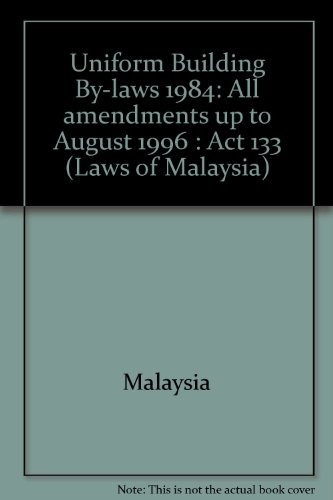 9789677004689: Uniform Building By-laws 1984: All amendments up to August 1996 : Act 133 (Laws of Malaysia)
