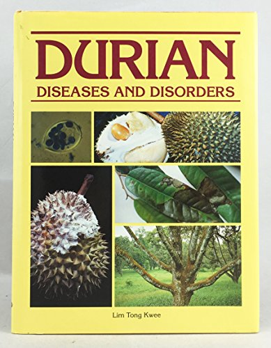 Durian: Diseases and Disorders: Lim Tong Kwee