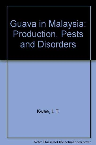 Guava in Malaysia: Production, Pests and Disorders: Kwee, L.T., Chong, K.K.