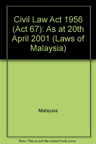 9789678904193: Civil Law Act 1956 (Act 67): As at 20th April 2001 (Laws of Malaysia)