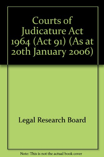 Courts of Judicature Act 1964 (Act 91) (As at 20th January 2006): Legal Research Board