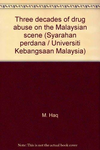 9789679421897: Three decades of drug abuse on the Malaysian scene (Syarahan perdana / Universiti Kebangsaan Malaysia)