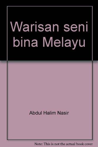 9789679423433: Warisan seni bina Melayu