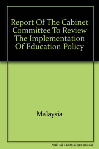 Report of the Cabinet Committee to Review the Implementation of Education Policy: Malaysia