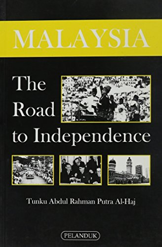 road of the independent malaysia history essay The formation of malaysia - free download as powerpoint presentation (ppt), pdf file (pdf), text file (txt) or view presentation slides online scribd is the world's largest social reading and publishing site.
