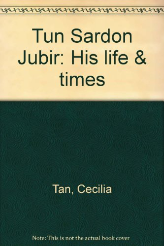 Tun Sardon Jubir: His life & times (9679781097) by Tan, Cecilia