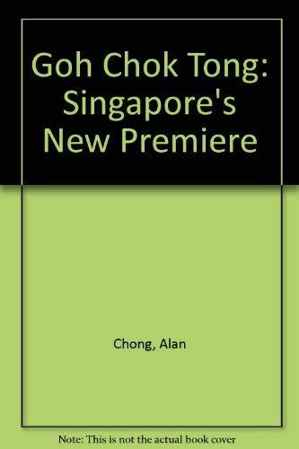 Goh Chok Tong: Singapore's New Premier (9789679783575) by Alan Chong