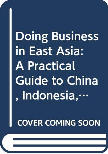 9789679784923: Doing Business in East Asia: A Practical Guide to China, Indonesia, Malaysia and Thailand