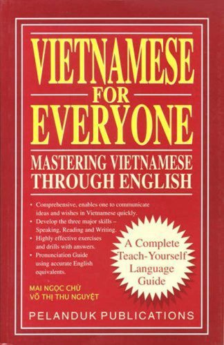 Vietnamese for Everyone: Mastering Vietnamese Through English: Nguyet, Vo Thi